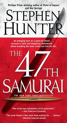 The 47th Samurai By Hunter, Stephen
