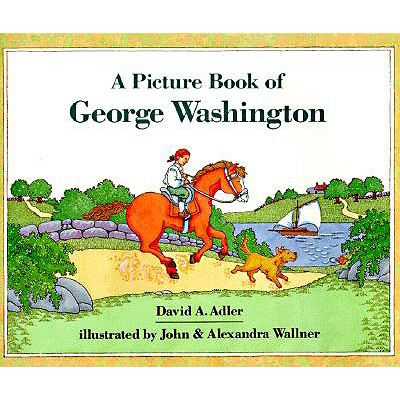 A Picture Book of George Washington By Adler, David A./ Wallner, John/ Wallner, Alexandra