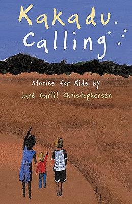Kakadu Calling By Christophersen, Jane Garlil/ Christophersen, Christine (ILT)